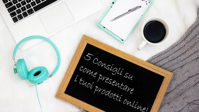 Come presentare i tuoi prodotti sul tuo sito ecommerce